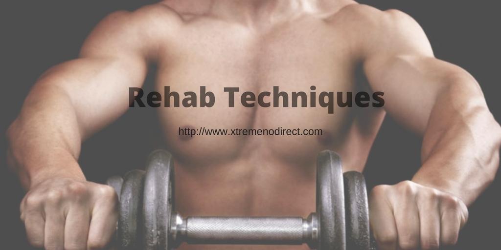 Rehab Techniques
