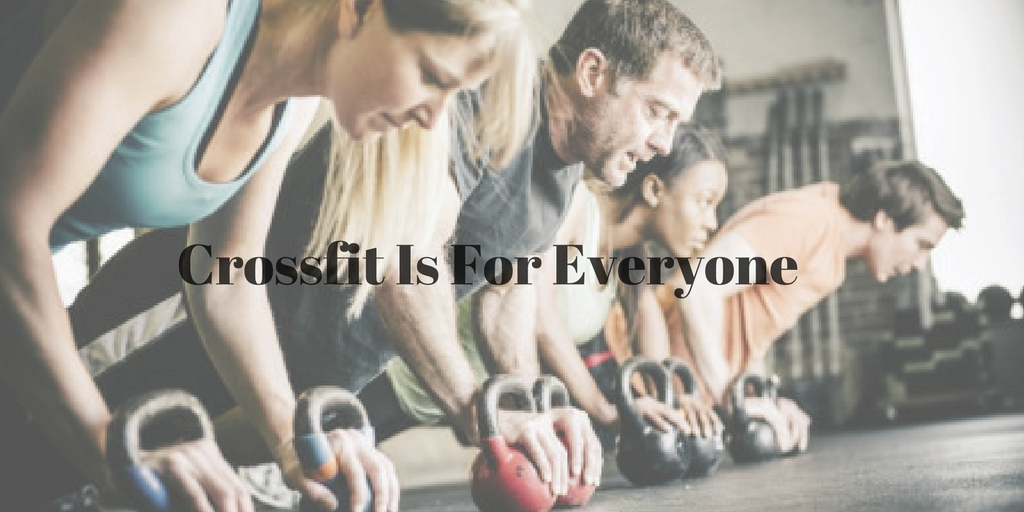 Why crossfit is for everyone