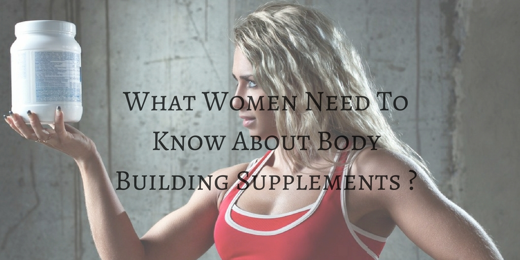 What Women Need To Know About Body Building ?