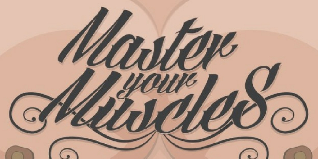 Masters your muscles