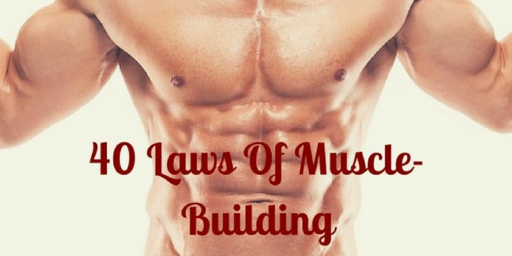 40 laws of muscle building