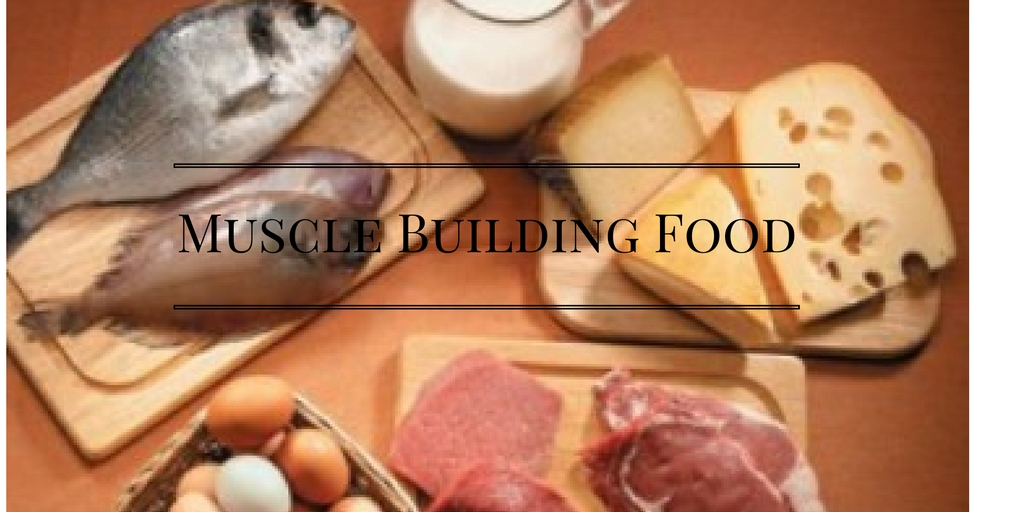 Muscle-Building Food