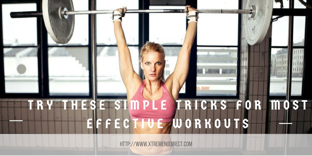 Simple Tricks For Most Effective Workouts