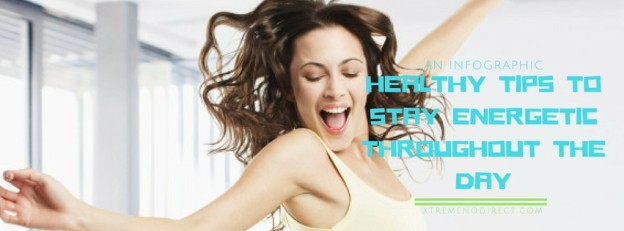 Tips To Stay Energetic