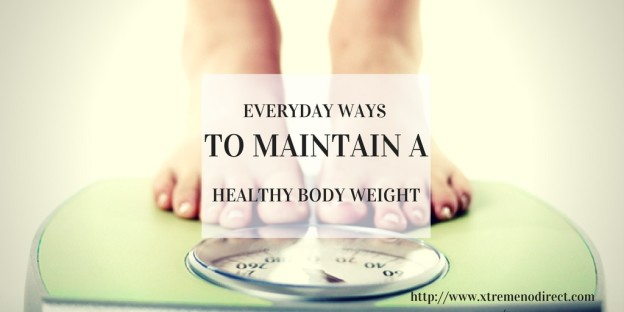 Everyday Ways To Maintain A Healthy Body Weight