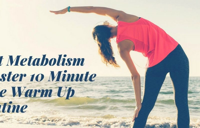 Best Metabolism Booster 10 Minute Core Warm Up Routine